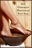 Frugal DIY Homemade Mouthwash Foot Soak