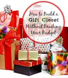 How to Build a Gift Closet Without Breaking Your Budget