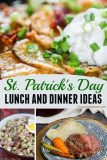 Lunch and Dinner Ideas for St. Patrick's Day