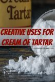 Creative Uses for Cream of Tartar